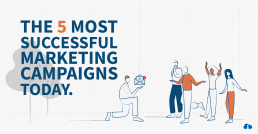the 5 most successful marketing campaigns today
