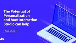 The potential of personalization with Interaction Studio