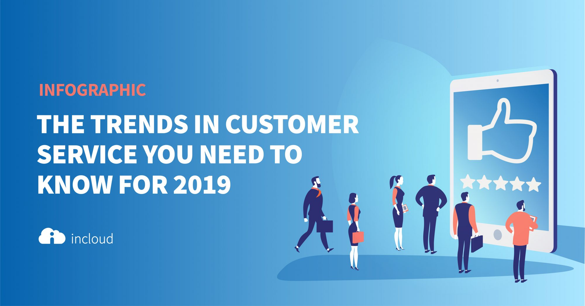 Infographic: Trends in Customer Service for 2019 │ Incloud