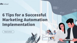 6 tips for a Successful Marketing Automation Implementation