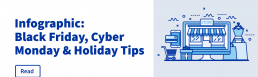 Black Friday, Cyber Monday and holiday Tips