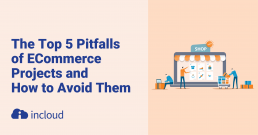The Top 5 Pitfalls of ECommerce Projects and How to Avoid Them