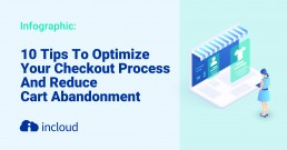 10 Tips To Optimize Your Checkout Process And Reduce Cart Abandonment